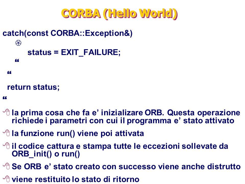 CORBA (Hello World) catch(const CORBA::Exception&) 