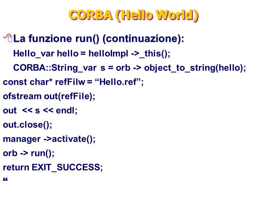 CORBA (Hello World) La funzione run() (continuazione):