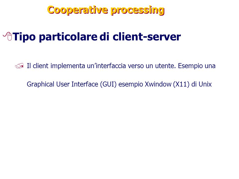 Cooperative processing