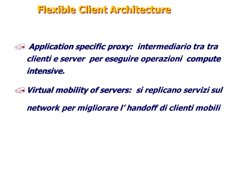 Flexible Client Architecture