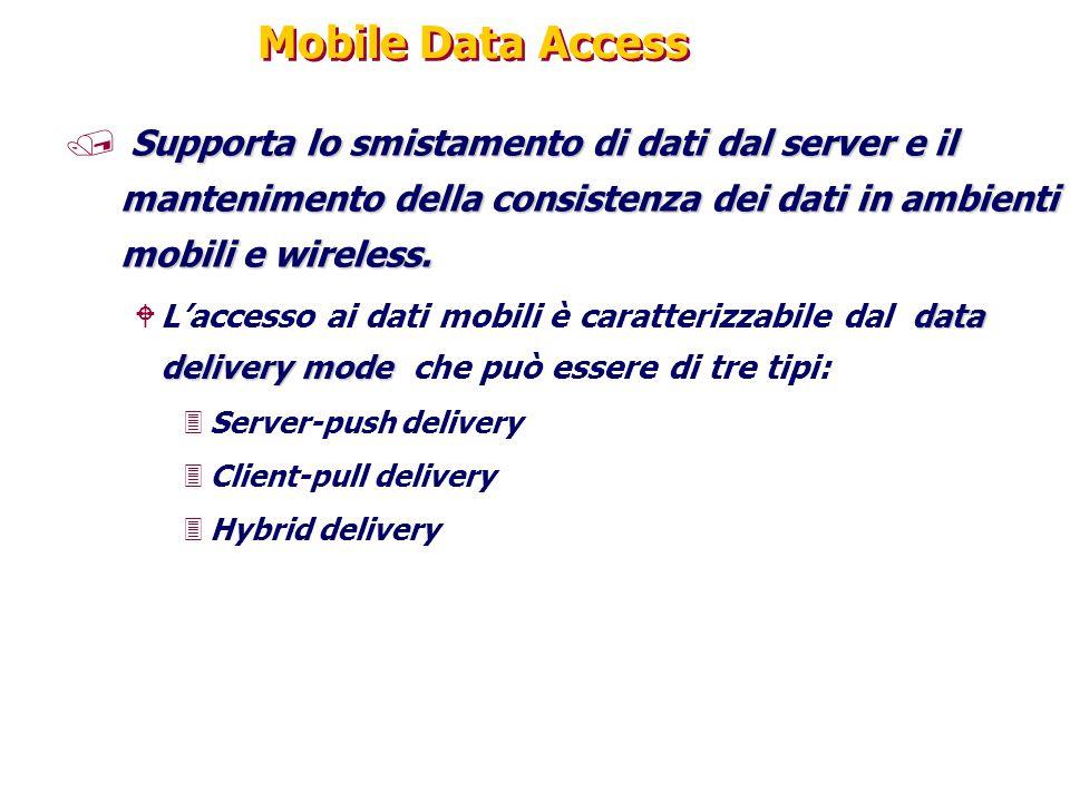 Mobile Data Access Supporta lo smistamento di dati dal server e il mantenimento della consistenza dei dati in ambienti mobili e wireless.