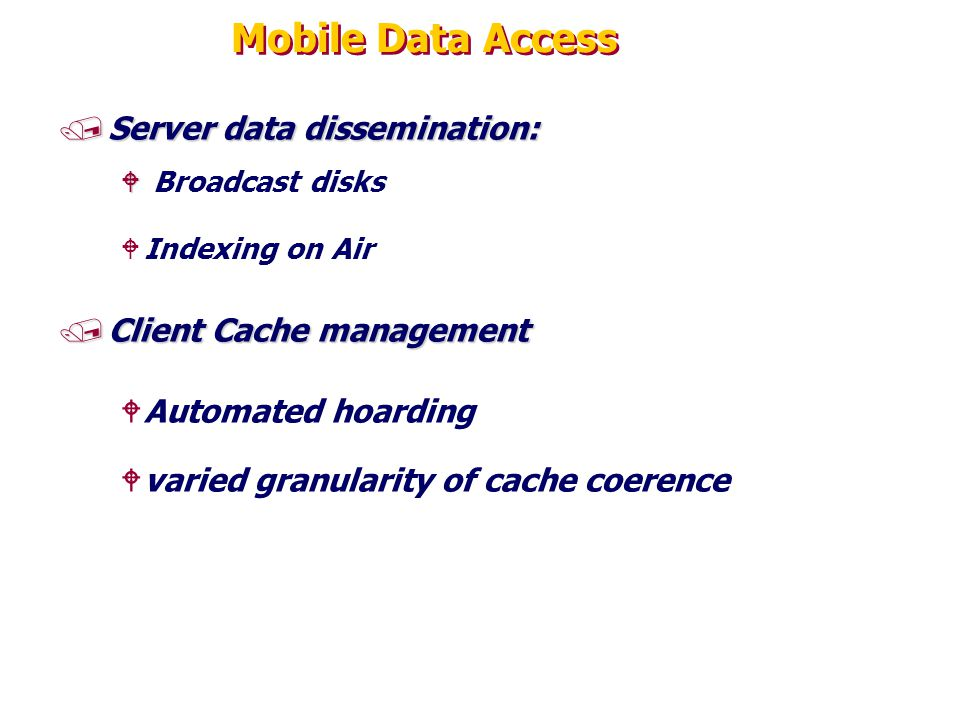 Mobile Data Access Server data dissemination: Client Cache management