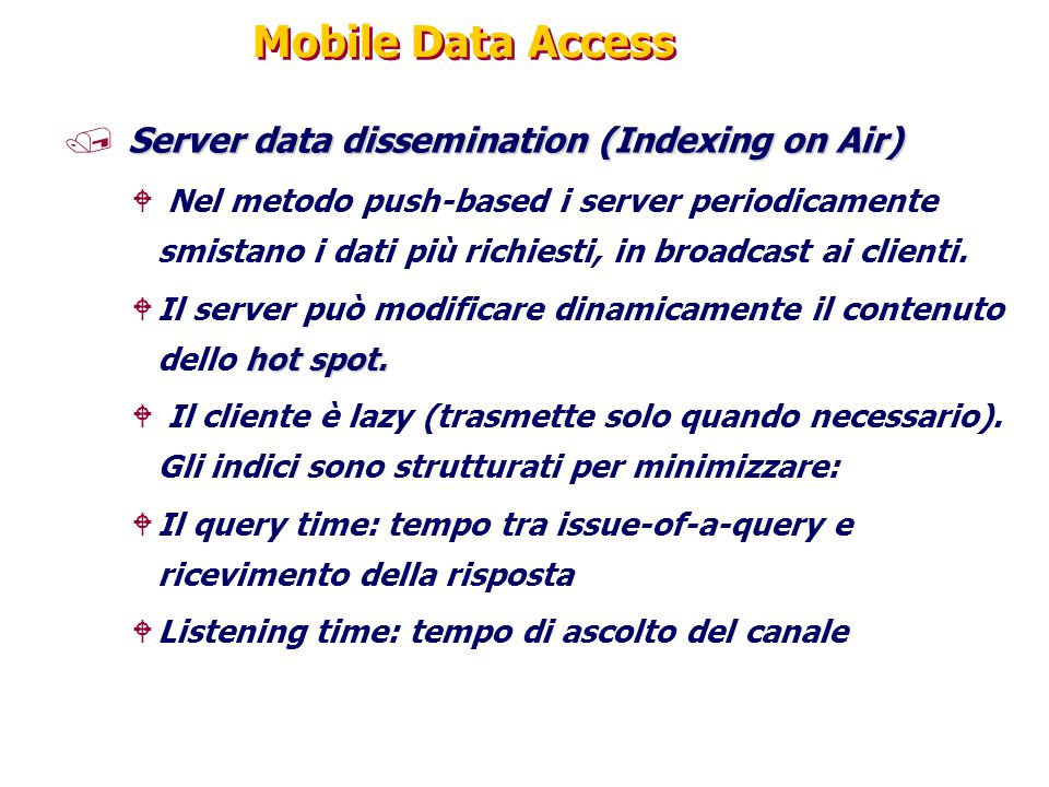 Mobile Data Access Server data dissemination (Indexing on Air)