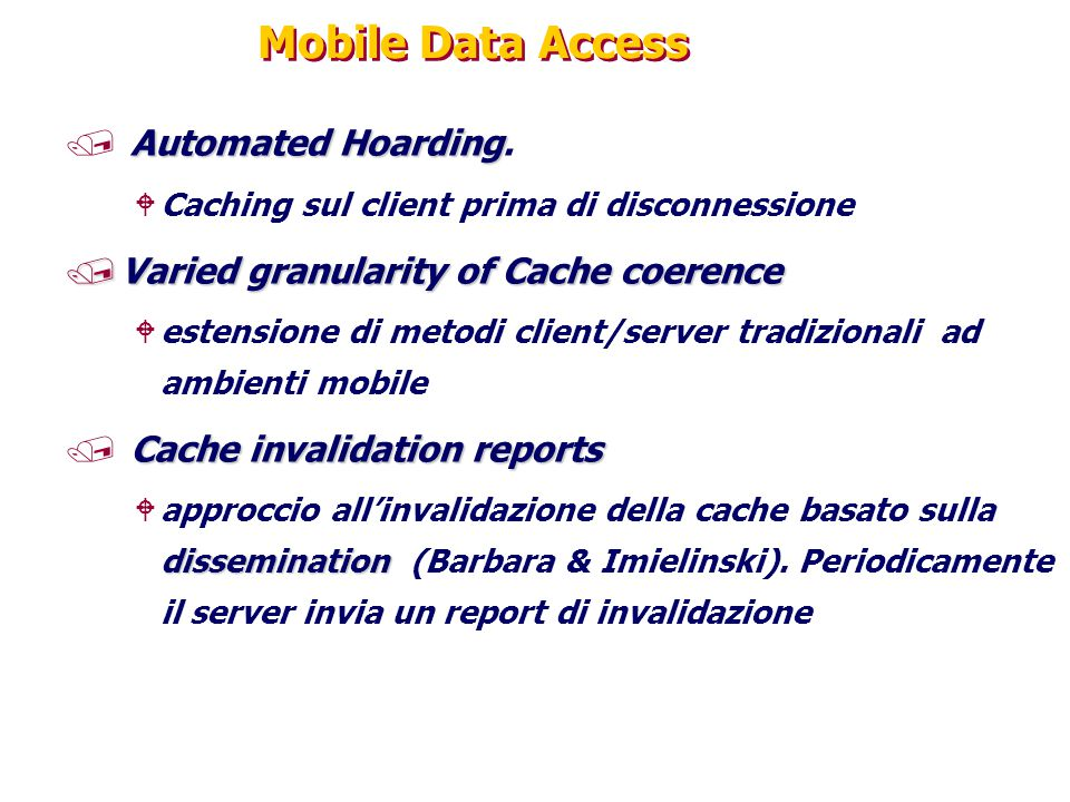 Mobile Data Access Automated Hoarding.