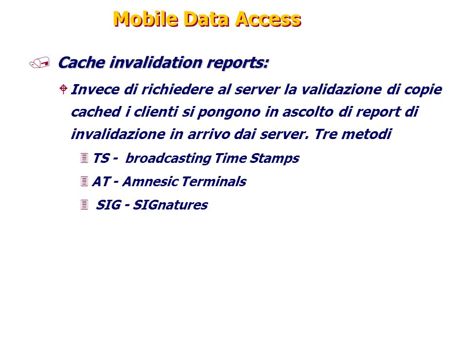 Mobile Data Access Cache invalidation reports: