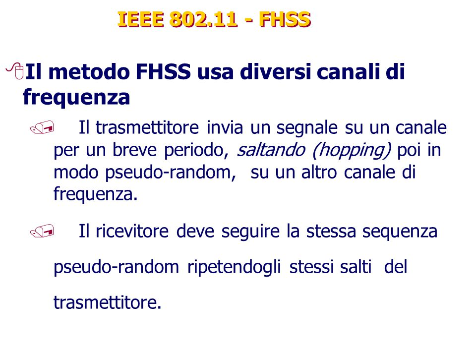 Il metodo FHSS usa diversi canali di frequenza