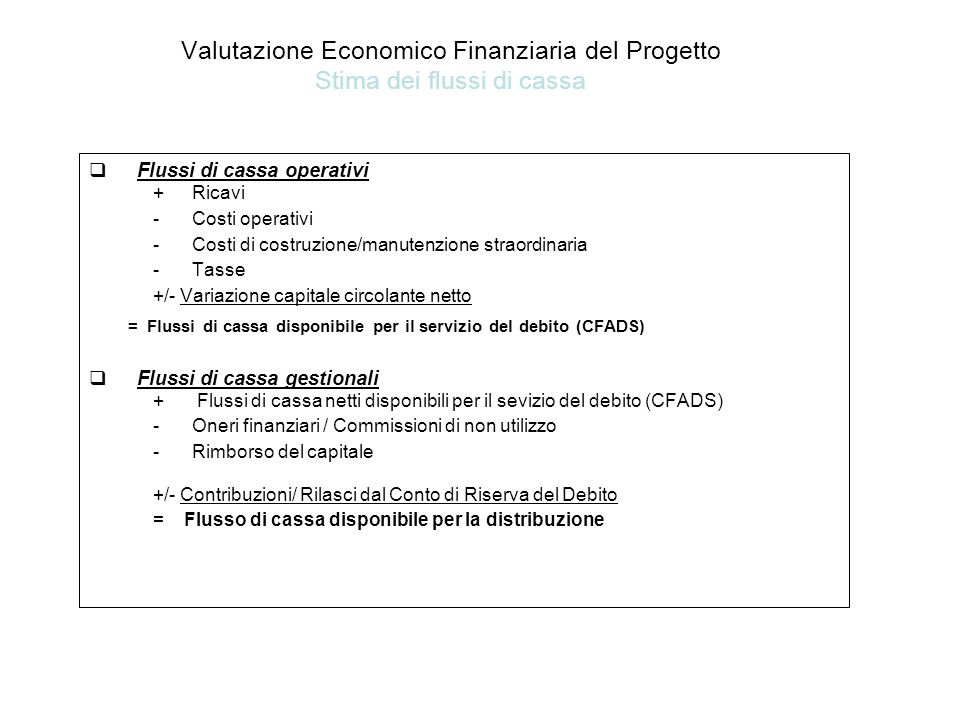 Valutazione Economico Finanziaria del Progetto Stima dei flussi di cassa