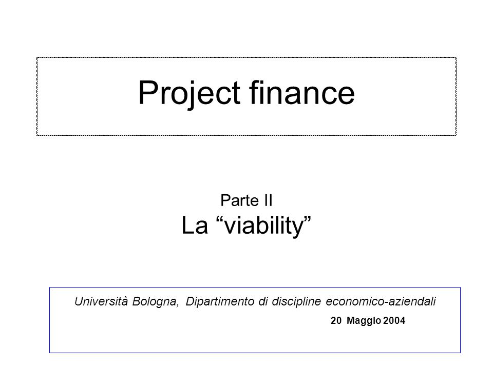 Project finance Parte II La viability