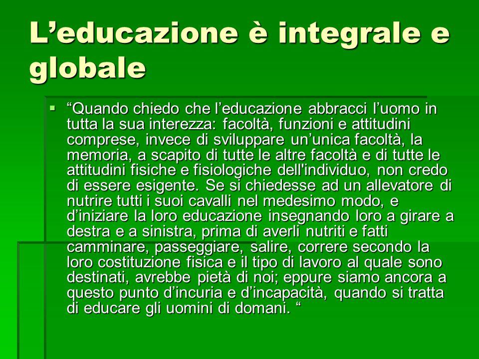 L'educazione è integrale e globale