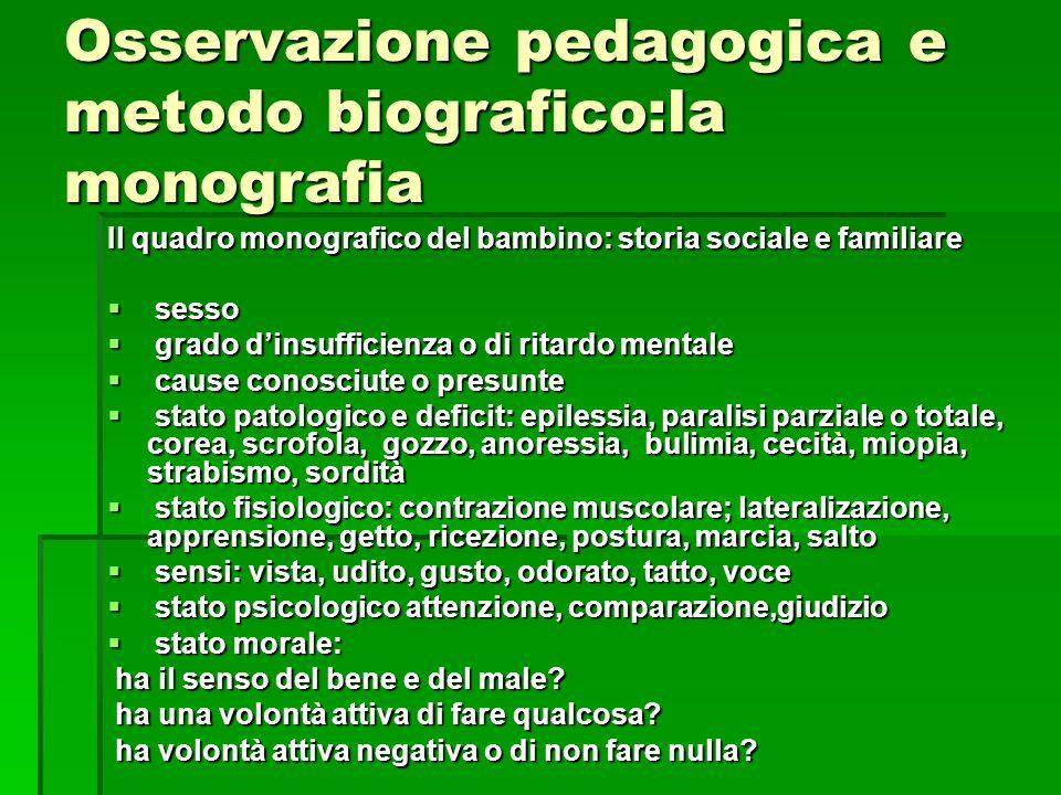 Osservazione pedagogica e metodo biografico:la monografia