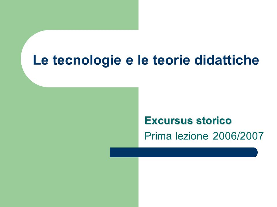 Le tecnologie e le teorie didattiche