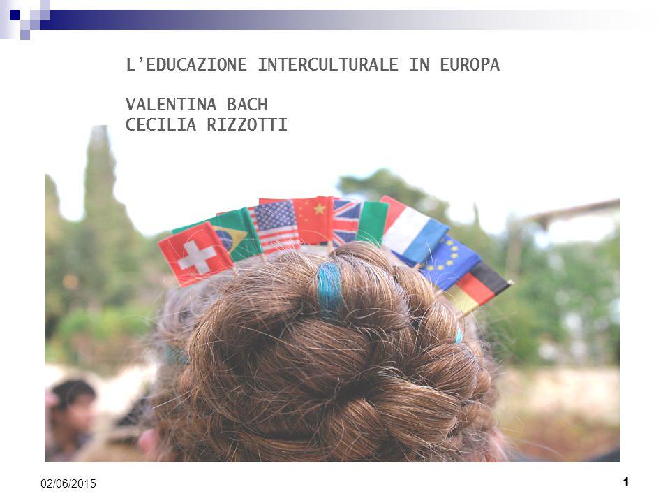 L'EDUCAZIONE INTERCULTURALE IN EUROPA VALENTINA BACH CECILIA RIZZOTTI
