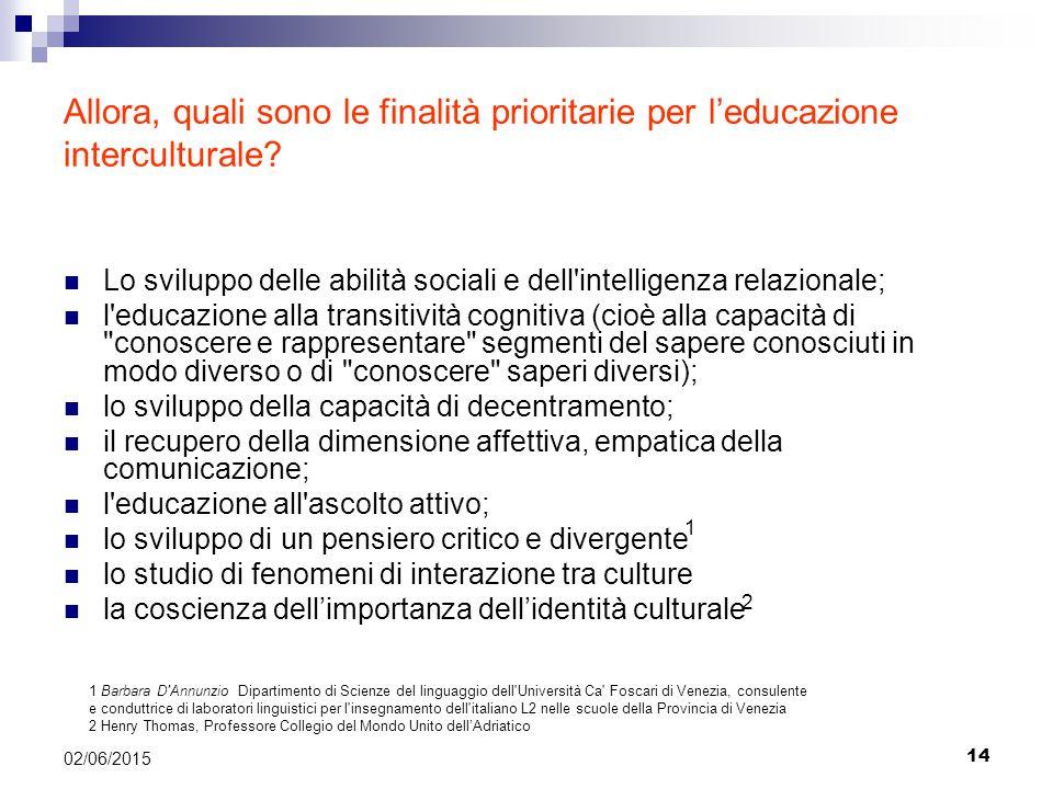 Allora, quali sono le finalità prioritarie per l'educazione interculturale