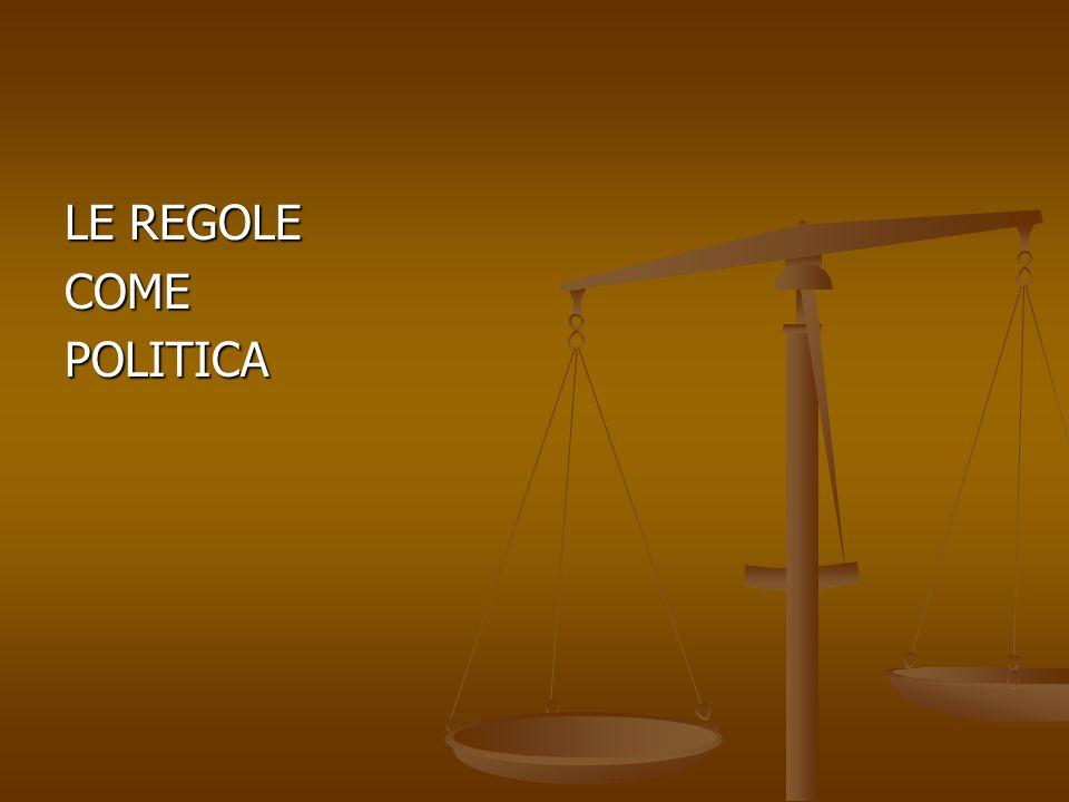 LE REGOLE COME POLITICA