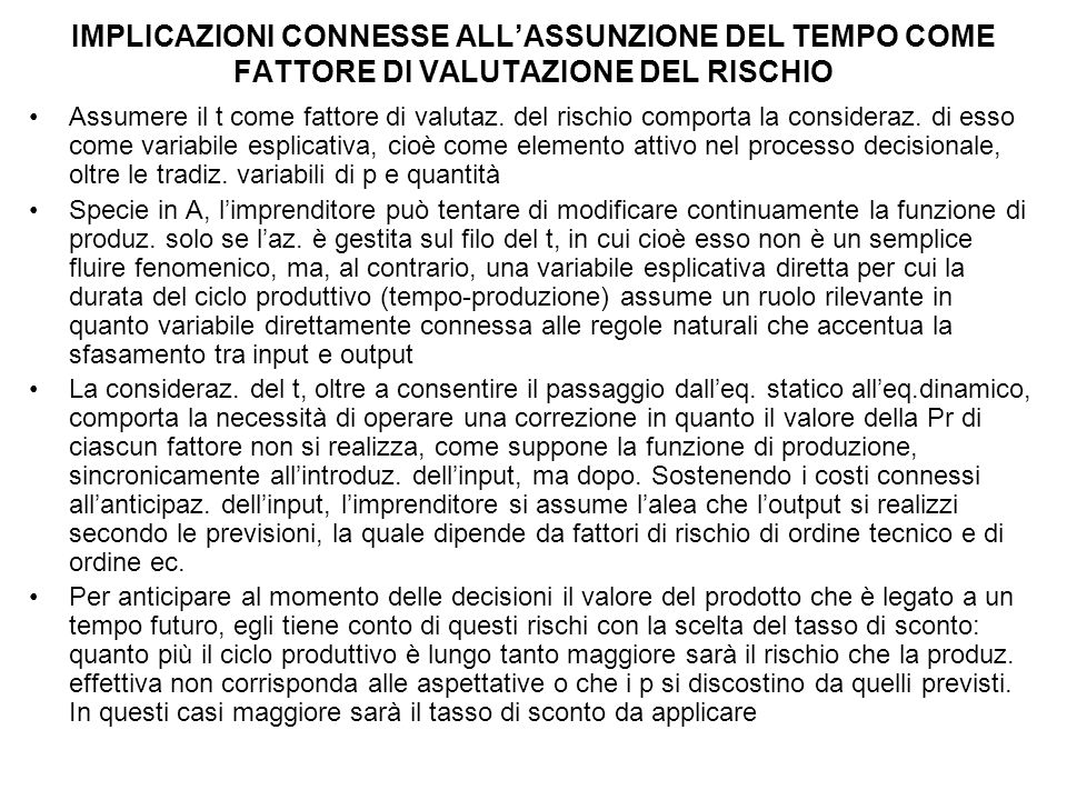 IMPLICAZIONI CONNESSE ALL'ASSUNZIONE DEL TEMPO COME FATTORE DI VALUTAZIONE DEL RISCHIO