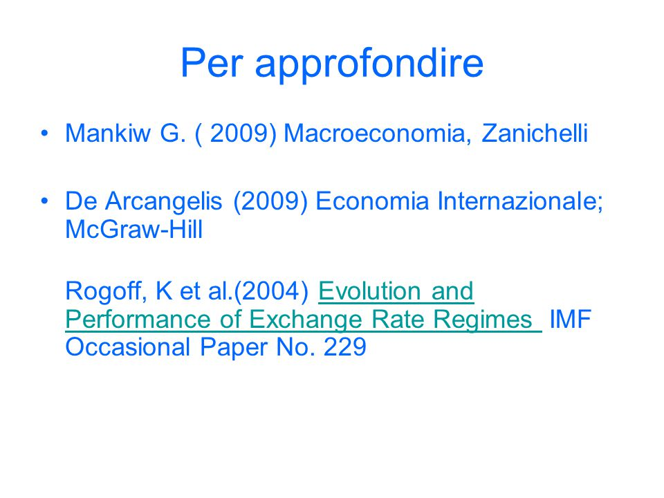 Per approfondire Mankiw G. ( 2009) Macroeconomia, Zanichelli