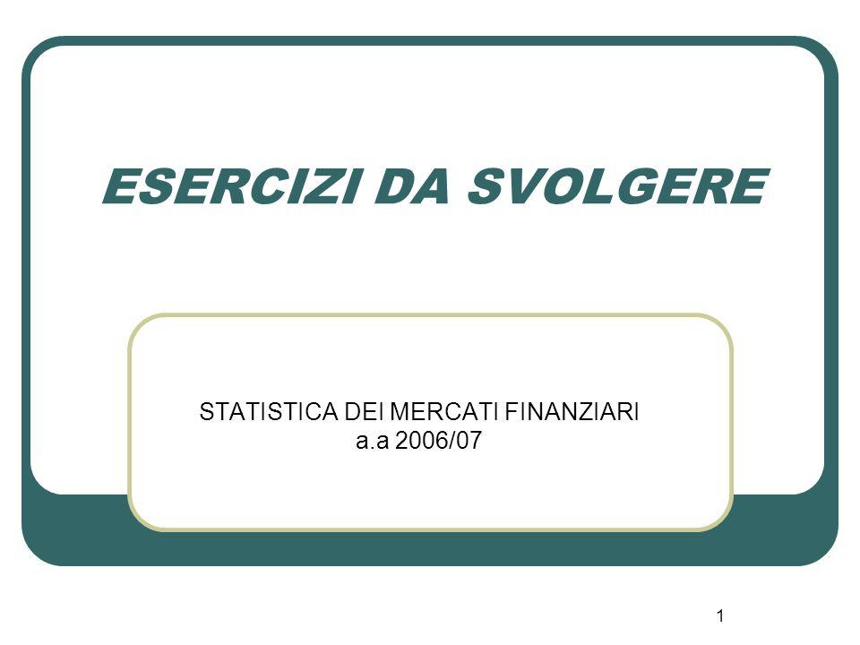 STATISTICA DEI MERCATI FINANZIARI a.a 2006/07