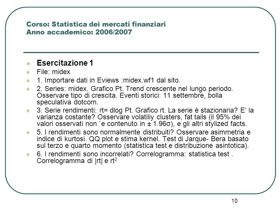 Corso: Statistica dei mercati finanziari Anno accademico: 2006/2007