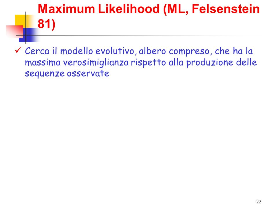 Maximum Likelihood (ML, Felsenstein 81)