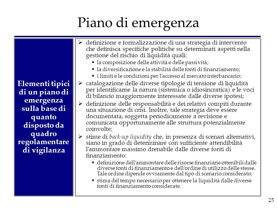 Piano di emergenza Elementi tipici di un piano di emergenza sulla base di quanto disposto da quadro regolamentare di vigilanza.
