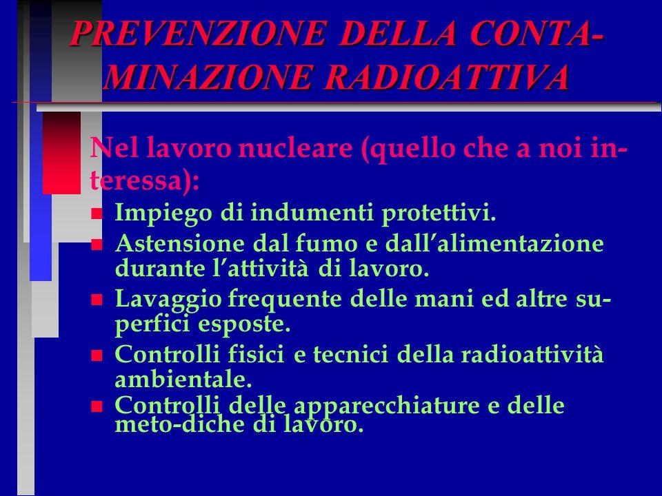 PREVENZIONE DELLA CONTA-MINAZIONE RADIOATTIVA
