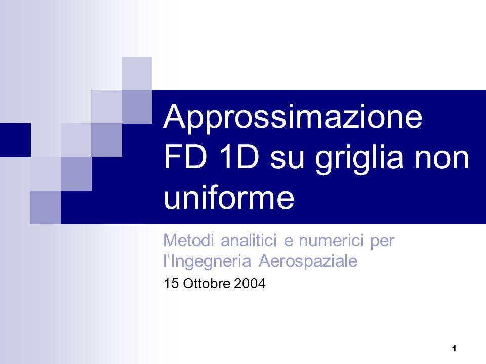 Approssimazione FD 1D su griglia non uniforme