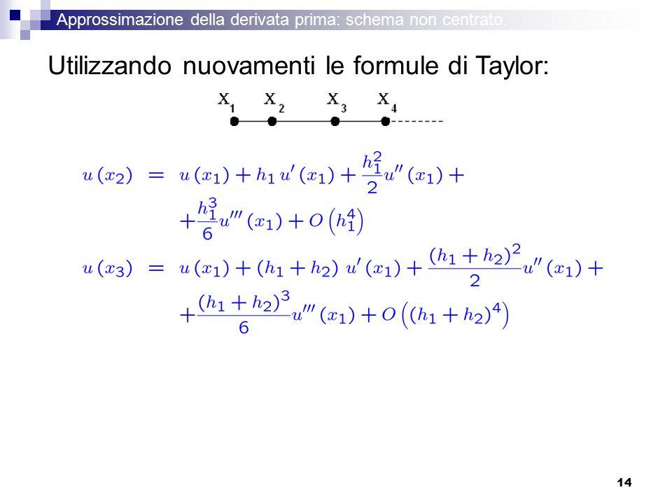 Utilizzando nuovamenti le formule di Taylor: