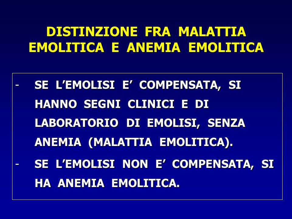 DISTINZIONE FRA MALATTIA EMOLITICA E ANEMIA EMOLITICA