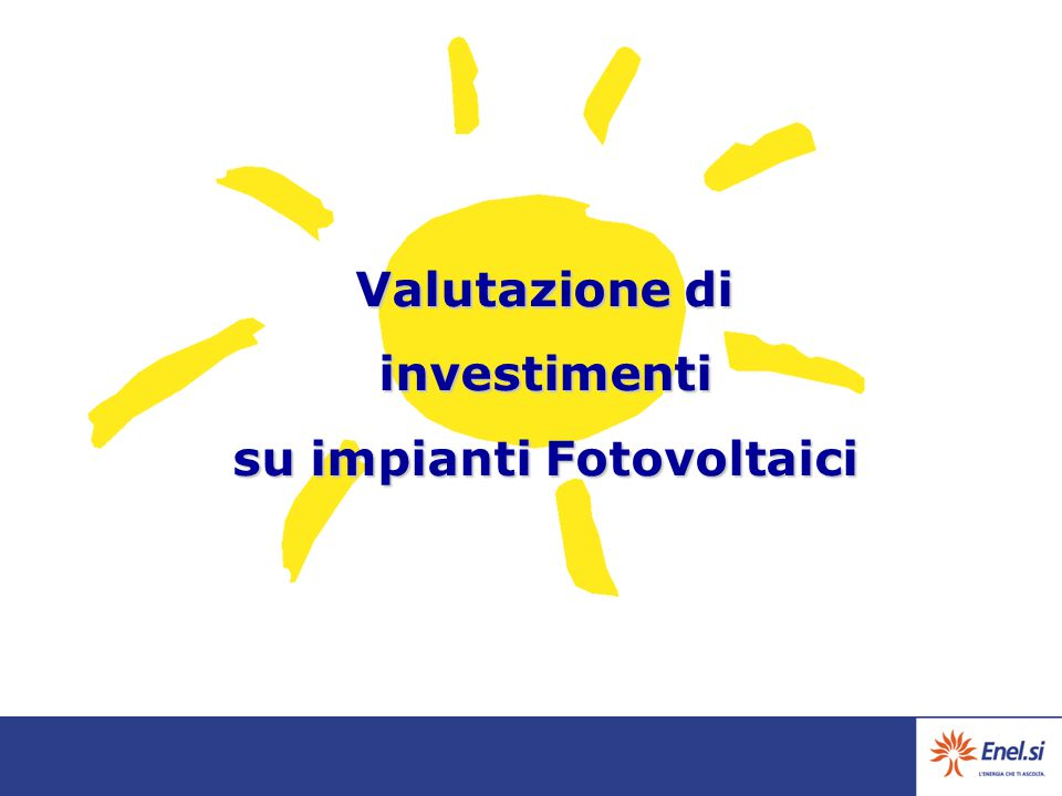 Valutazione di investimenti su impianti Fotovoltaici