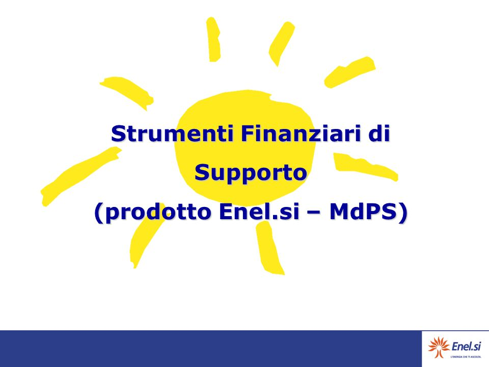 Strumenti Finanziari di Supporto (prodotto Enel.si – MdPS)