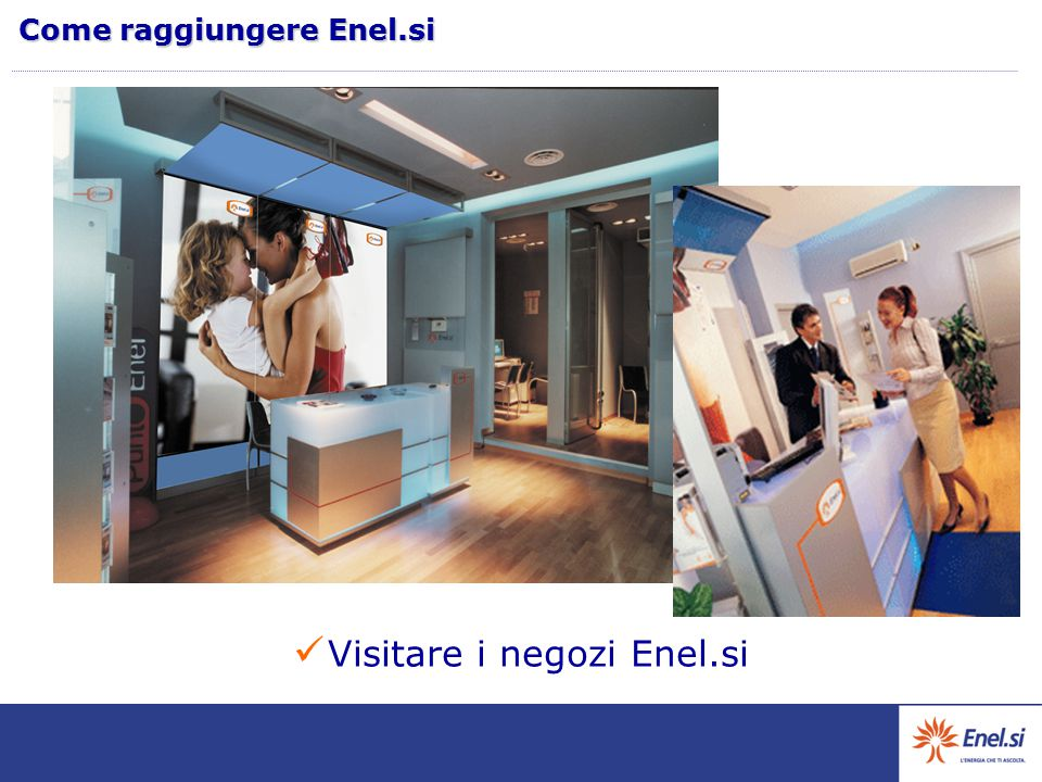Visitare i negozi Enel.si