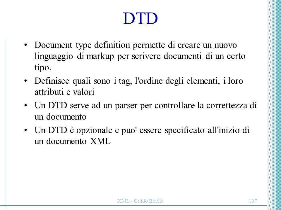 DTD Document type definition permette di creare un nuovo linguaggio di markup per scrivere documenti di un certo tipo.
