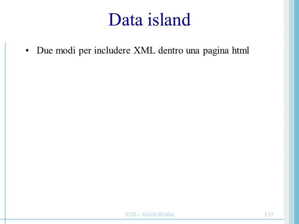 Data island Due modi per includere XML dentro una pagina html