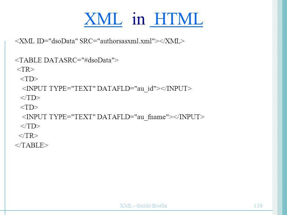 XML in HTML <XML ID= dsoData SRC= authorsasxml.xml ></XML> <TABLE DATASRC= #dsoData > <TR> <TD>