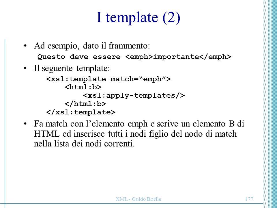 I template (2) Ad esempio, dato il frammento: Il seguente template:
