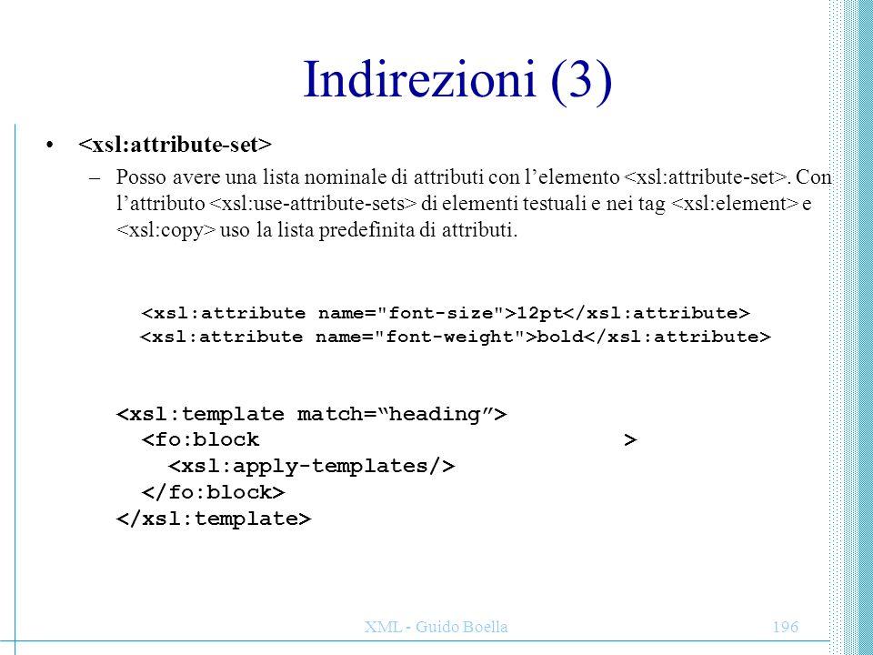 Indirezioni (3) <xsl:attribute-set>