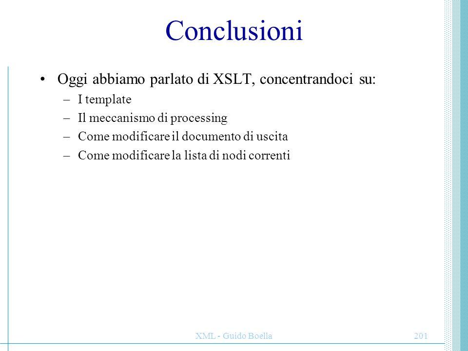 Conclusioni Oggi abbiamo parlato di XSLT, concentrandoci su: