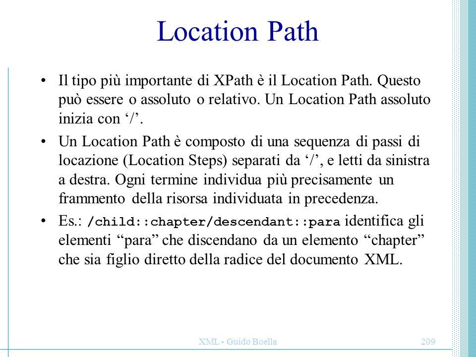 Location Path Il tipo più importante di XPath è il Location Path. Questo può essere o assoluto o relativo. Un Location Path assoluto inizia con '/'.