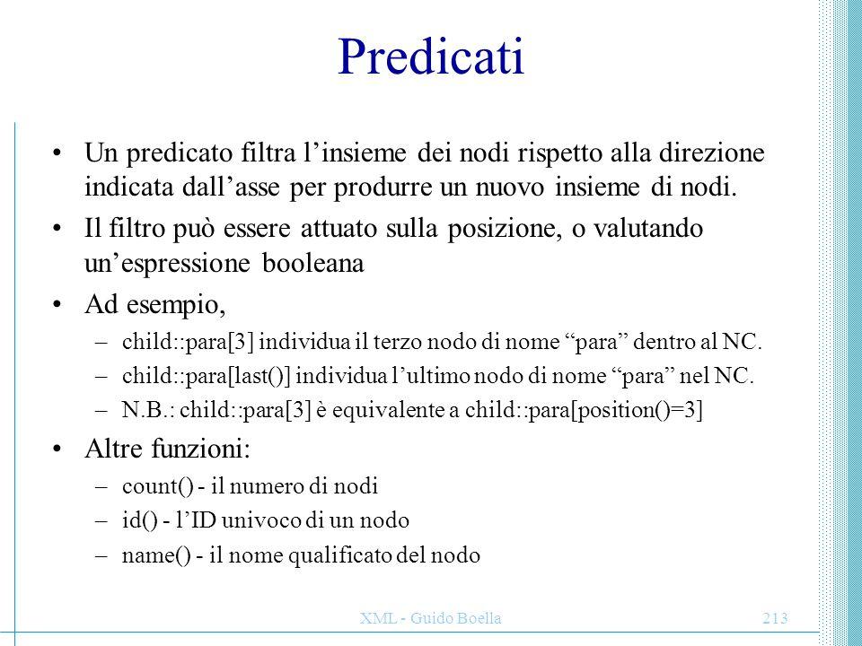Predicati Un predicato filtra l'insieme dei nodi rispetto alla direzione indicata dall'asse per produrre un nuovo insieme di nodi.