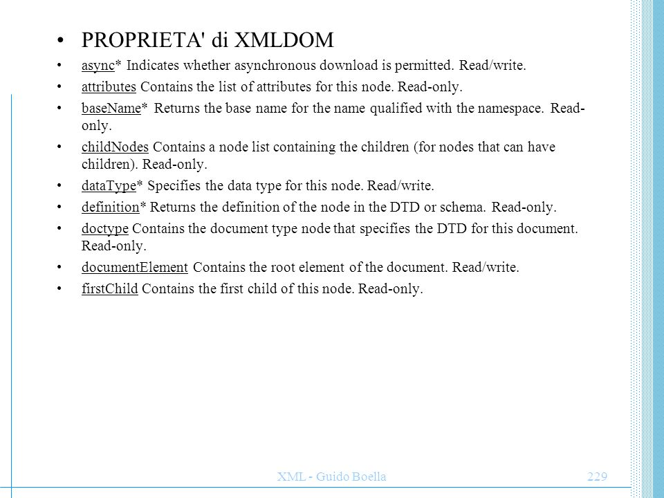 PROPRIETA di XMLDOM async* Indicates whether asynchronous download is permitted. Read/write.