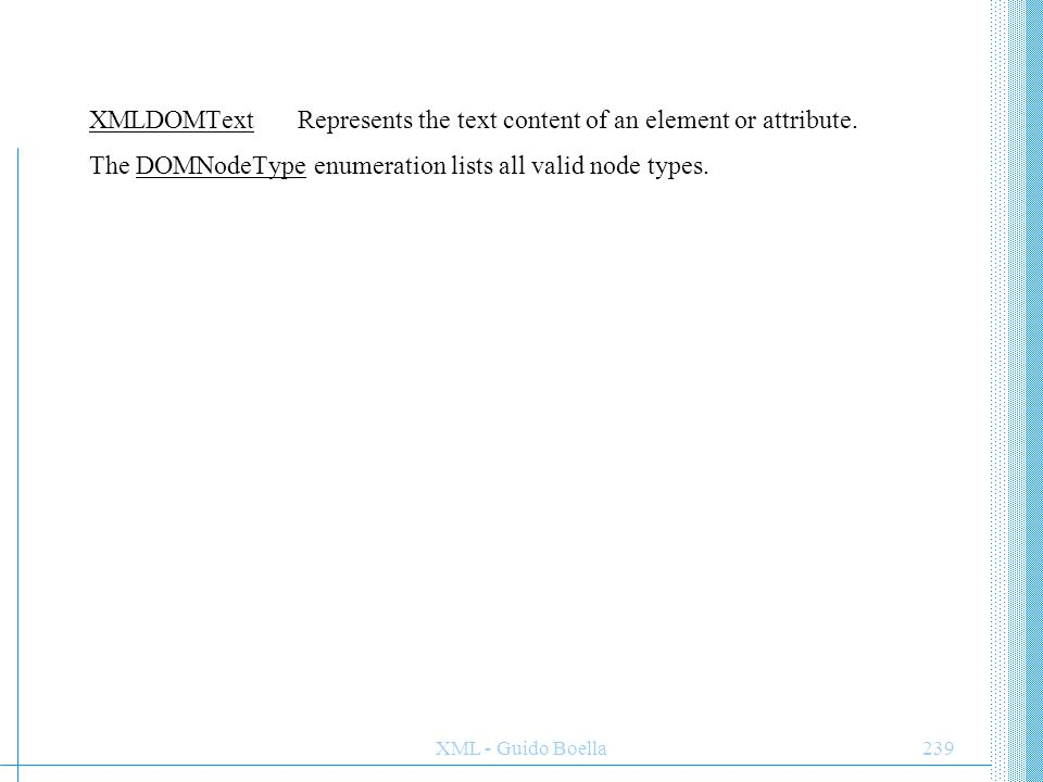 XMLDOMText Represents the text content of an element or attribute.
