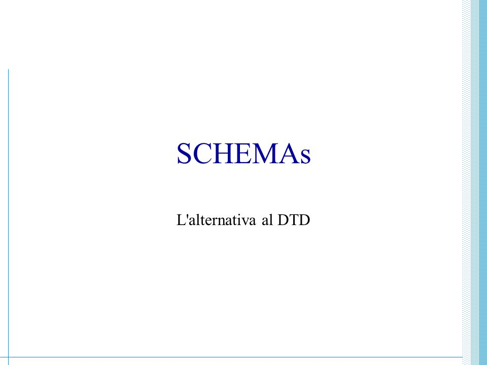 SCHEMAs L alternativa al DTD