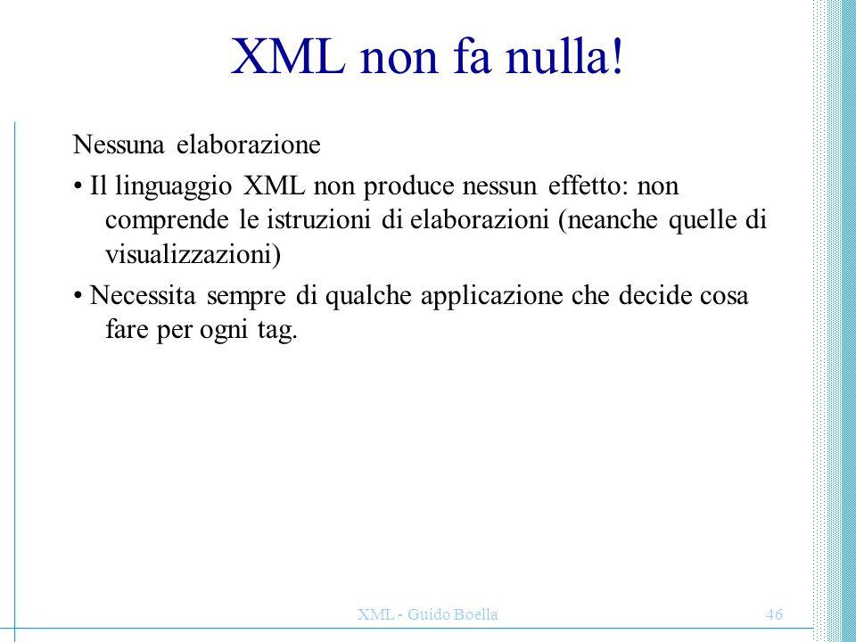 XML non fa nulla! Nessuna elaborazione