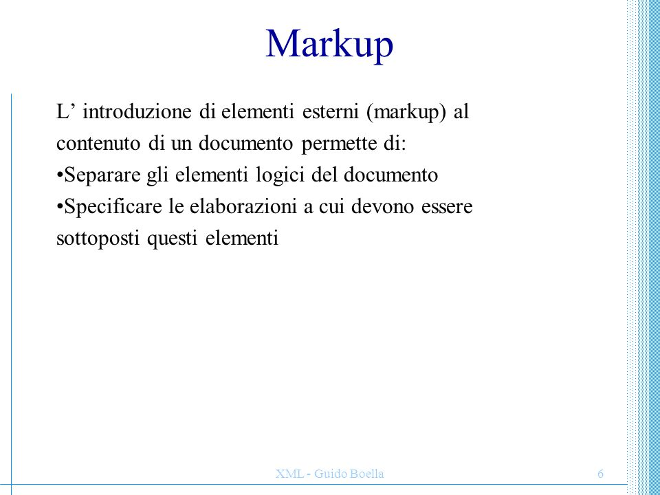 Markup L' introduzione di elementi esterni (markup) al