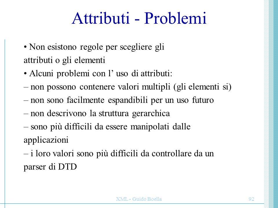 Attributi - Problemi • Non esistono regole per scegliere gli