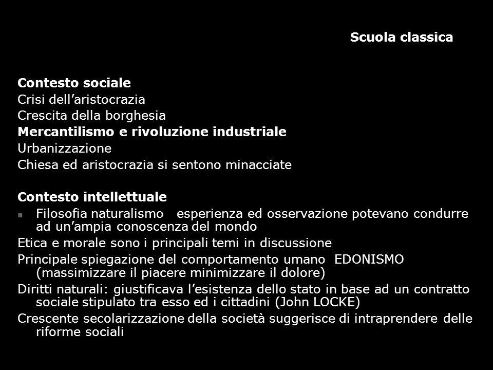 Scuola classica Contesto sociale. Crisi dell'aristocrazia. Crescita della borghesia. Mercantilismo e rivoluzione industriale.