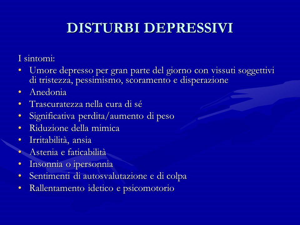 DISTURBI DEPRESSIVI I sintomi: