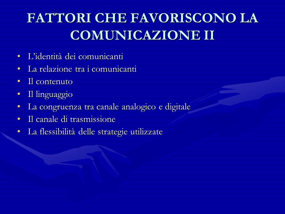 FATTORI CHE FAVORISCONO LA COMUNICAZIONE II