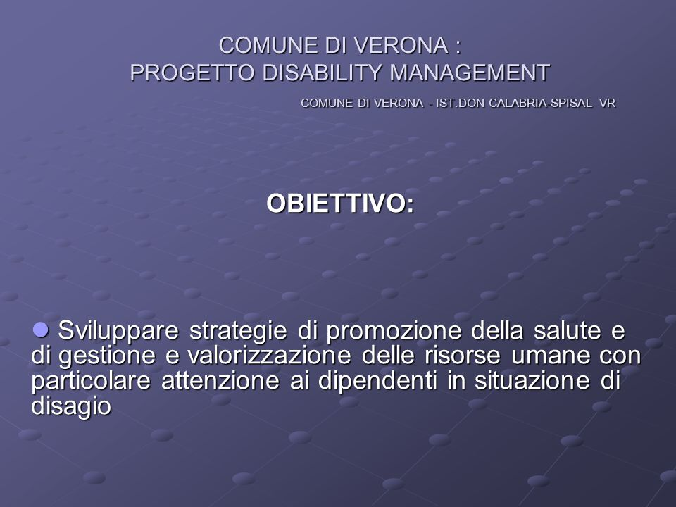 COMUNE DI VERONA : PROGETTO DISABILITY MANAGEMENT COMUNE DI VERONA - IST.DON CALABRIA-SPISAL VR