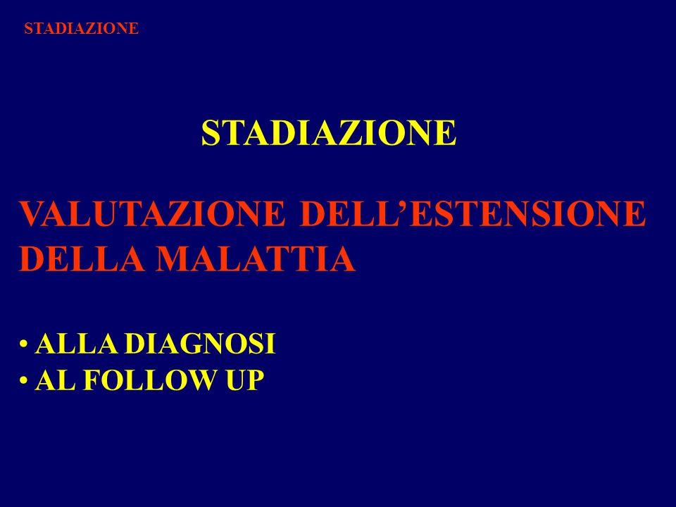VALUTAZIONE DELL'ESTENSIONE DELLA MALATTIA